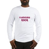 FLAMINGOS ROCK Long Sleeve T-Shirt