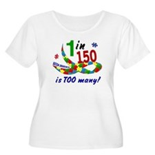 1 In 150 Is Too Many T-Shirt