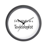 I'm training to be a Toxicologist Wall Clock