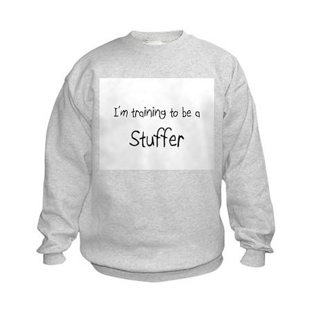 I'm training to be a Stuffer Kids Sweatshirt