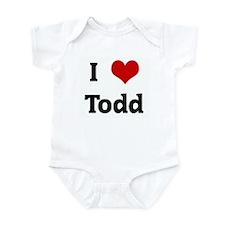 I Love Todd Infant Bodysuit