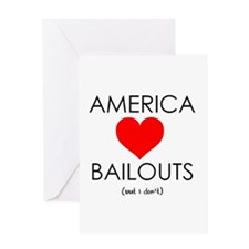 America Loves Bailouts Greeting Card