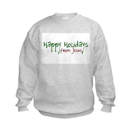 Happy Holidays from Jesus Kids Sweatshirt