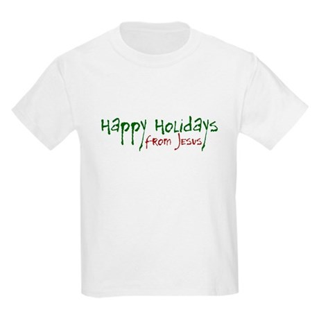 Happy Holidays from Jesus Kids T-Shirt