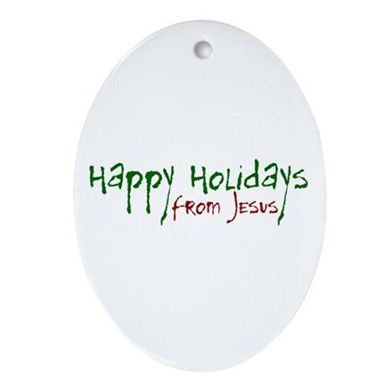 Happy Holidays from Jesus Oval Ornament