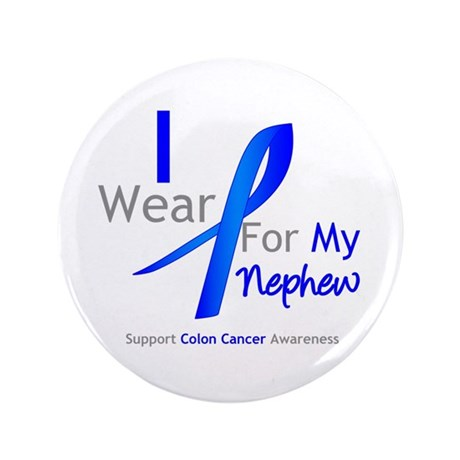 "Colon Cancer Nephew 3.5"" Button"