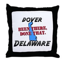 dover delaware - been there, done that Throw Pillo
