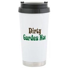 Dirty Garden Hoe Ceramic Travel Mug