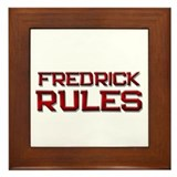 fredrick rules Framed Tile
