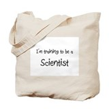 I'm training to be a Scientist Tote Bag