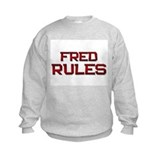 fred rules Sweatshirt
