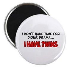 Time for drama I have twins Magnet
