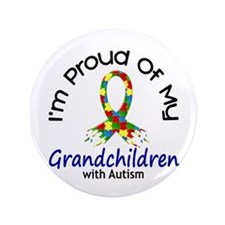 "Proud Of My Autistic Grandchildren 1 3.5"" Button"