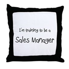 I'm training to be a Sales Manager Throw Pillow