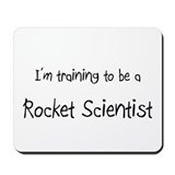 I'm training to be a Rocket Scientist Mousepad