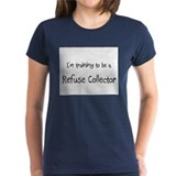 I'm training to be a Refuse Collector Tee