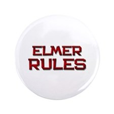 "elmer rules 3.5"" Button"