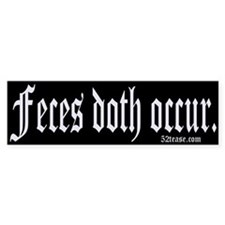 Feces Doth Occur Bumper Car Sticker