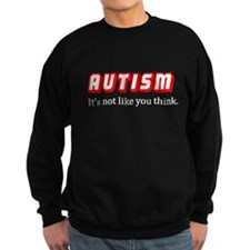 Autism Not Like U Think Sweatshirt