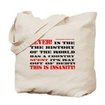 NEVER IN THE HISTORY OF THE WORLD! Tote Bag