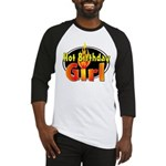 Hot Birthday Girl Baseball Jersey