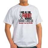 In The Fight BROTHER Brain Cancer T-Shirt