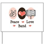 Peace Love Band Yard Sign