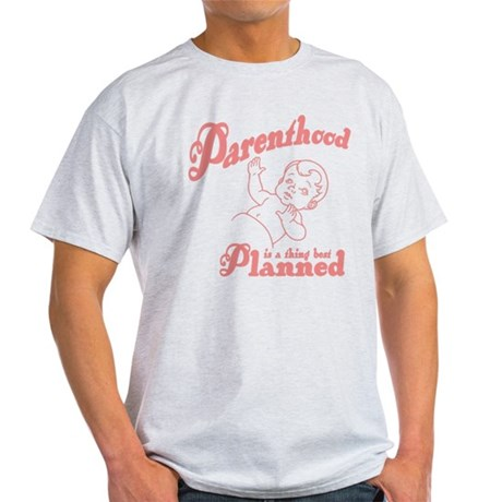 Parenthood Best Planned Light T-Shirt