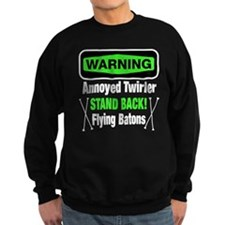 Warning Annoyed Twirler Sweatshirt