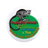 "Palm Oil Kills 3.5"" Button"