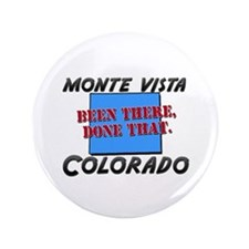 monte vista colorado - been there, done that 3.5""