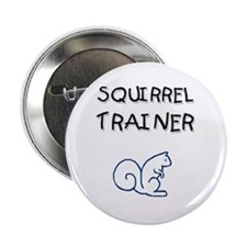 "Squirrel Trainer 2.25"" Button (100 pack)"