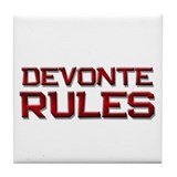 devonte rules Tile Coaster