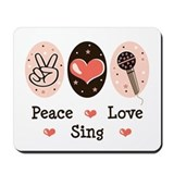 Peace Love Sing Mousepad