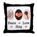 Peace Love Sing Throw Pillow