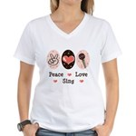 Peace Love Sing Women's V-Neck T-Shirt