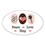 Peace Love Sing Oval Sticker