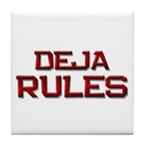 deja rules Tile Coaster