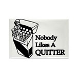 Nobody Likes A Quitter Rectangle Magnet (100 pack)