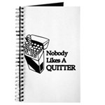 Nobody Likes A Quitter Journal
