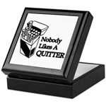 Nobody Likes A Quitter Keepsake Box
