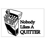 Nobody Likes A Quitter Large Poster