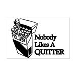 Nobody Likes A Quitter Mini Poster Print
