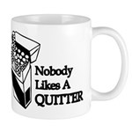 Nobody Likes A Quitter Mug