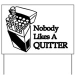 Nobody Likes A Quitter Yard Sign