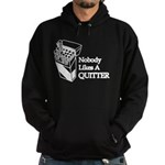Nobody Likes A Quitter Hoodie (dark)