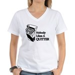 Nobody Likes A Quitter Women's V-Neck T-Shirt