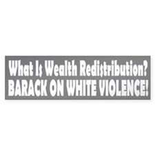 What Is Wealth Redistribution? Bumper Bumper Sticker