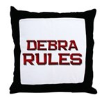 debra rules Throw Pillow