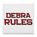 debra rules Tile Coaster
